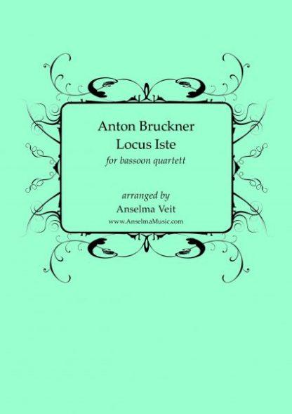 Locus Iste Fagott Quartett Anton Bruckner