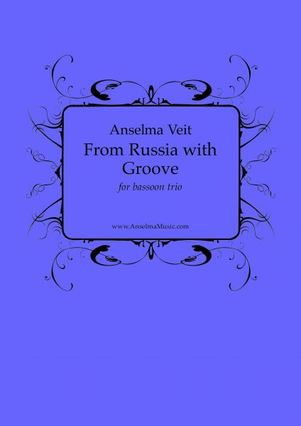 From Russia with Groove Anselma Veit Fagott Trio