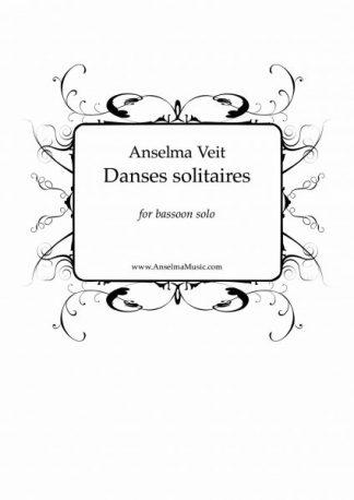 Danses solitaires Anselma Veit Fagott solo