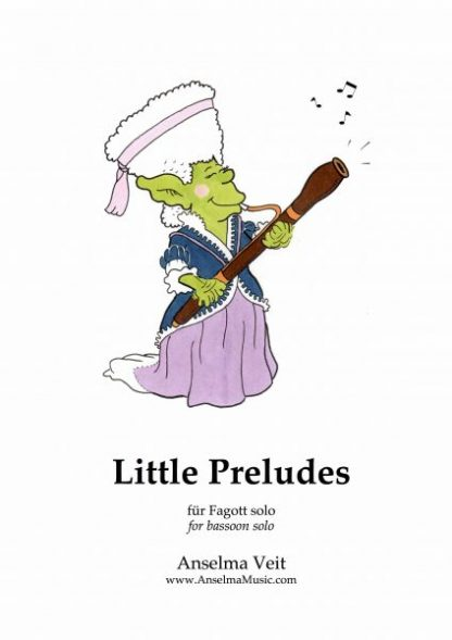 Little Preludes Fagott Solo Anselma Veit